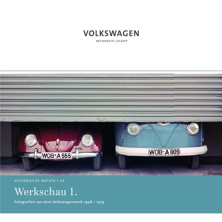 H I S TO R I S C H E N OTAT E   1 0Werkschau 1.Fotografien aus dem Volkswagenwerk 1948 – 1974