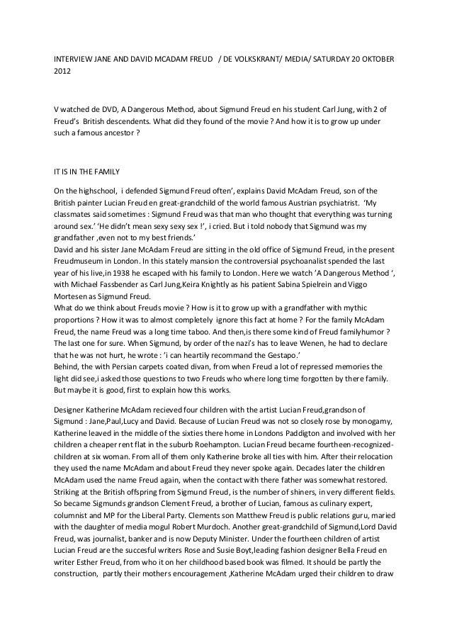 INTERVIEW JANE AND DAVID MCADAM FREUD / DE VOLKSKRANT/ MEDIA/ SATURDAY 20 OKTOBER2012V watched de DVD, A Dangerous Method,...