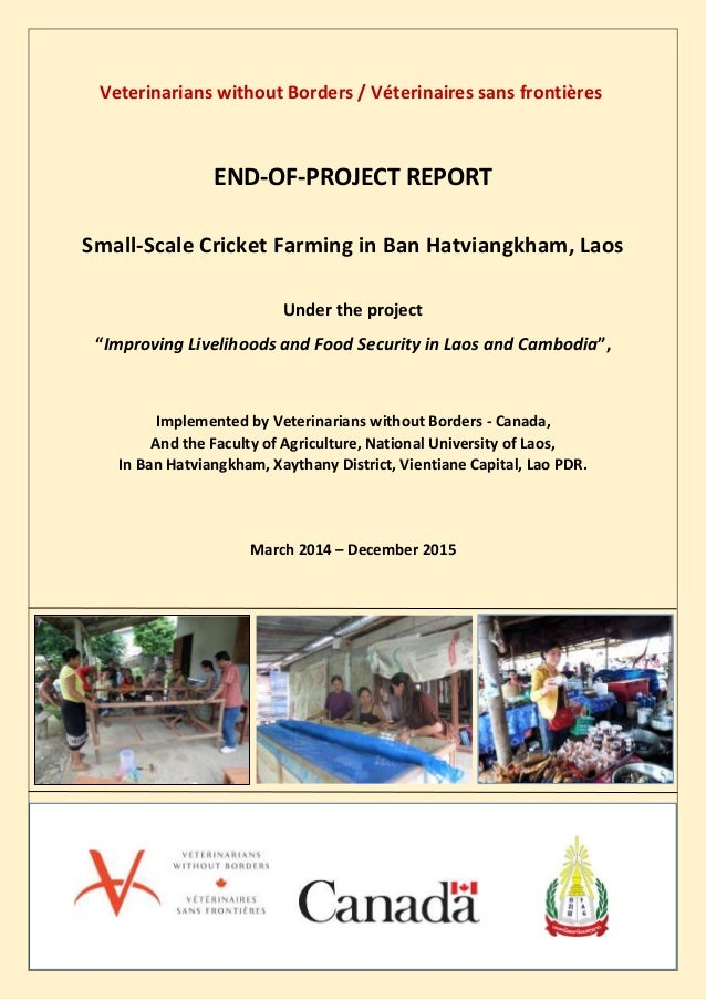 Veterinarians without Borders / Véterinaires sans frontières END-OF-PROJECT REPORT Small-Scale Cricket Farming in Ban Hatv...