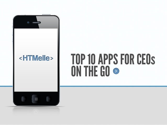 TOP 10 APPS FOR CEOsON THE GO