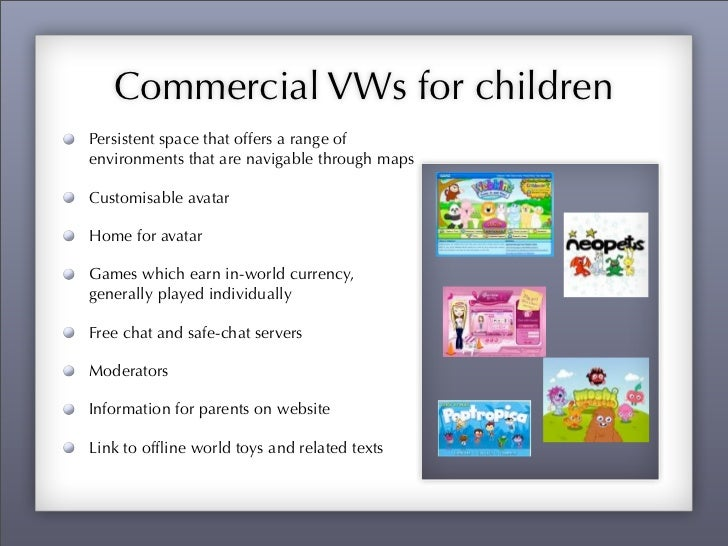 Key findingsIn 2008 52% of children used virtualworlds on a regular basis. Most popularwas Club Penguin, then Barbie GirlsI...