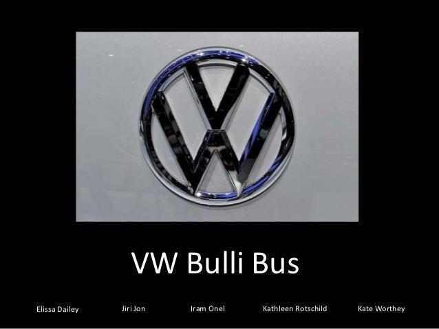 VW Bulli BusElissa Dailey   Jiri Jon   Iram Onel   Kathleen Rotschild   Kate Worthey