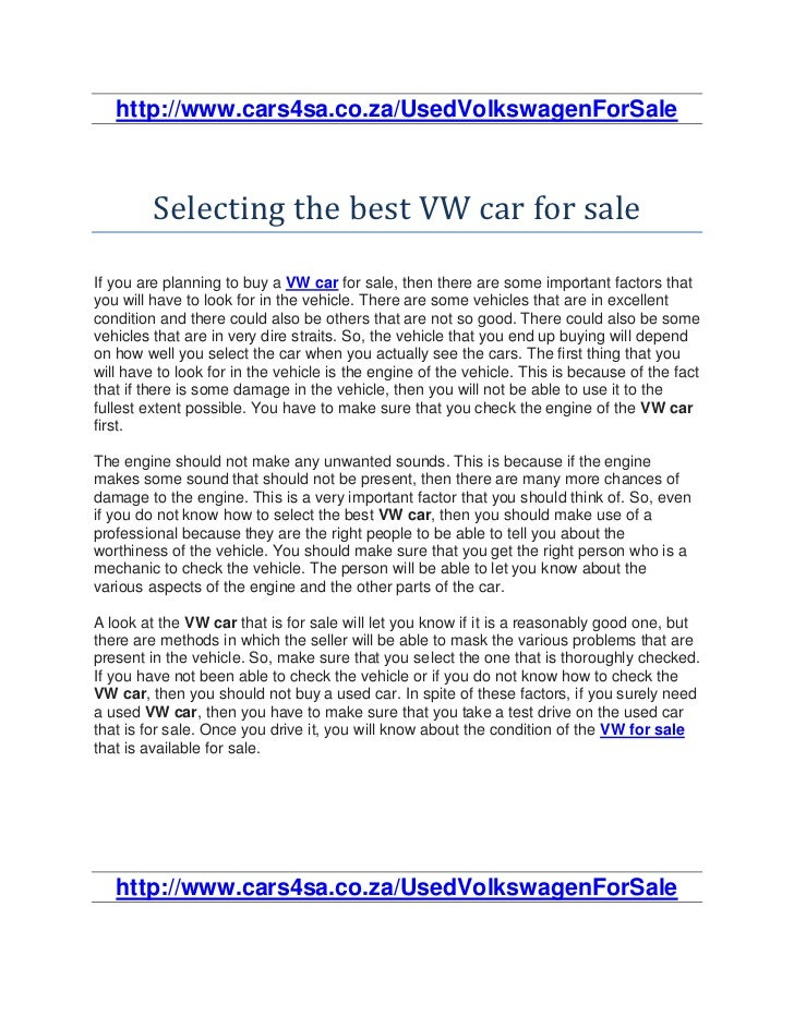 http://www.cars4sa.co.za/UsedVolkswagenForSale         Selecting the best VW car for saleIf you are planning to buy a VW c...