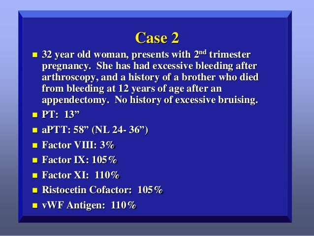 Case 2            32 year old woman, presents with 2nd trimester pregnancy. She has had excessive bleeding after a...