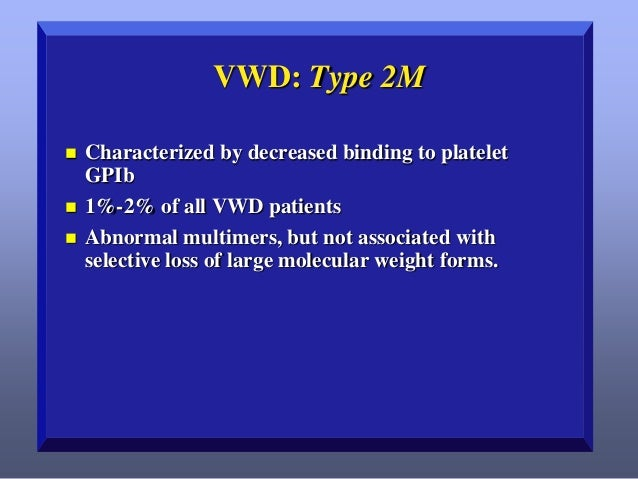 Diagnosing VWD: Initial Evaluation    Detailed personal and family history is key Screening laboratory values are often ...