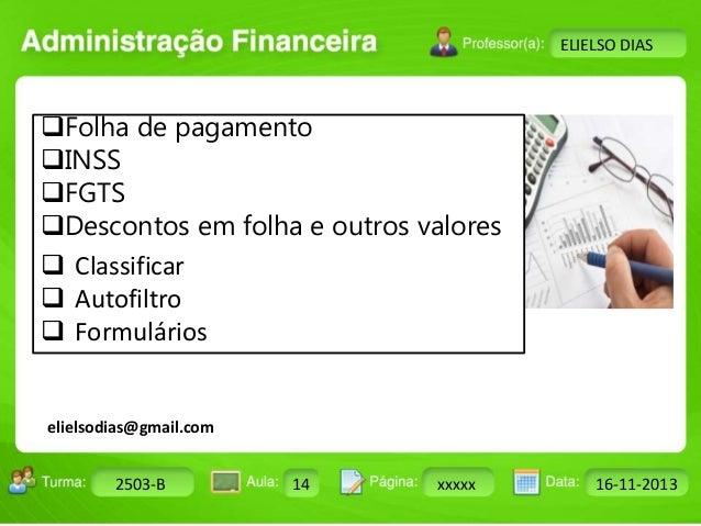 Turma: 2503-B Aula: 10 Pág: 10 a 17 Data: 18-jan-12  2503-B 14 xxxxx 16-11-2013  Instrutor: Ricardo Paladini Matos  ELIELS...