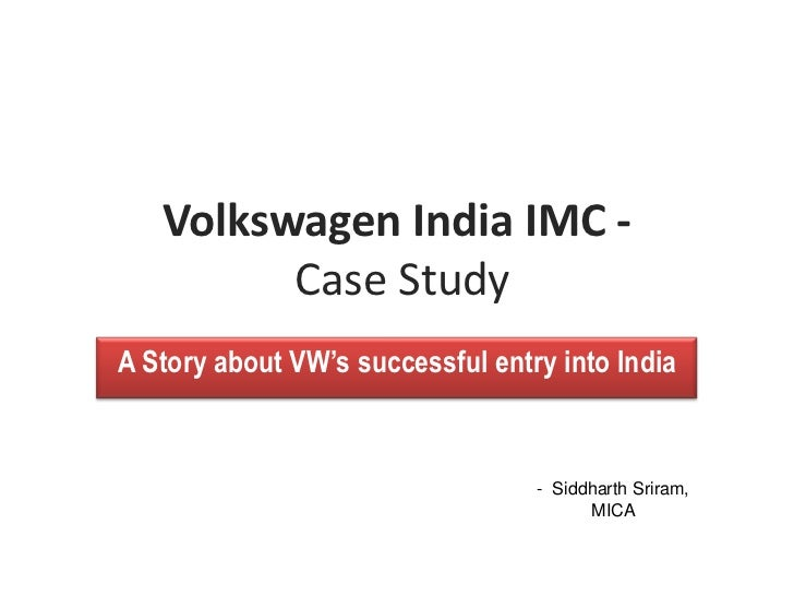Volkswagen India IMC -         Case StudyA Story about VW's successful entry into India                                  -...
