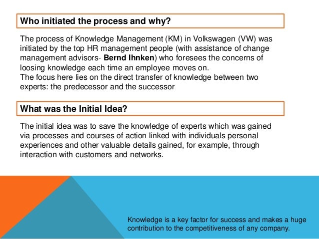 knowledge management implementation In the context of learning implementation of new ideas eg, knowledge management in organizations often is neglected knowledge management describes the conscious and systematic handling of the resource of knowledge and its targeted application within an organization (reinmann-rothmeier, mandl, erlach, & neubauer, 2001 .