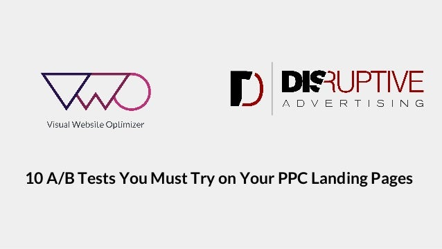 10 A/B Tests You Must Try on Your PPC Landing Pages