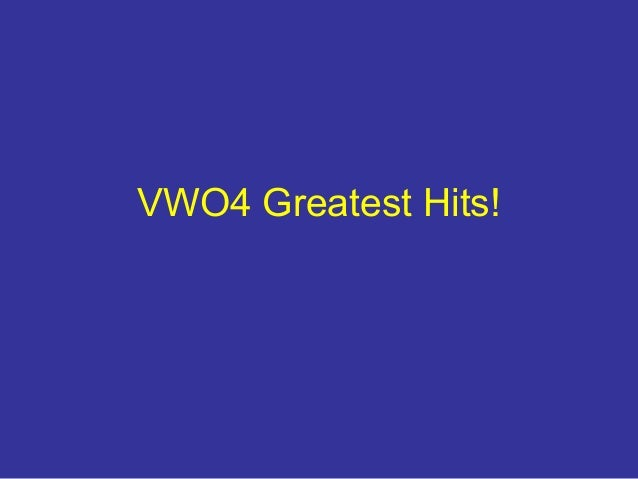 VWO4 Greatest Hits!