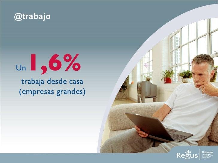 @trabajo Un 1,6%  trabaja desde casa (empresas grandes )