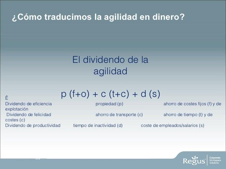 ¿Cómo traducimos la agilidad en dinero? El dividendo de la agilidad p (f+o) + c (t+c) + d (s)  Dividendo  de  eficiencia ...