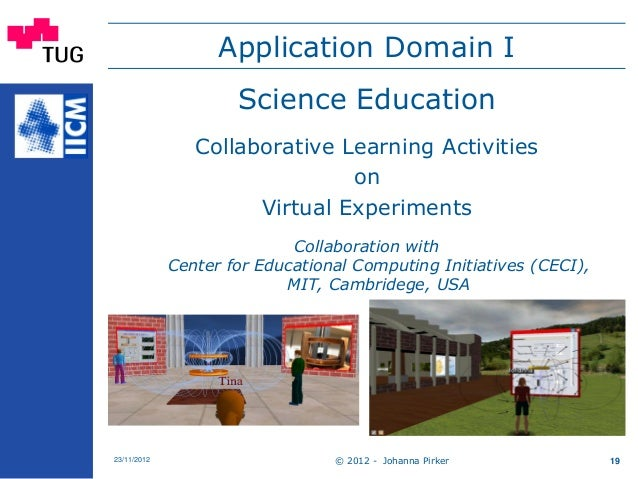 Application Domain I Science Education Collaborative Learning Activities on Virtual Experiments Collaboration with Center ...