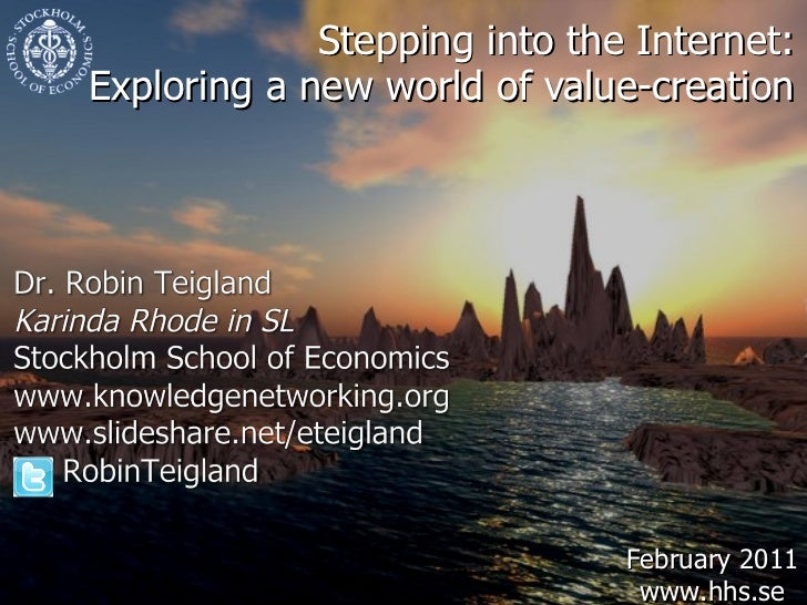 Stepping into the Internet:  Exploring a new world of value-creation  February 2011 www.hhs.se