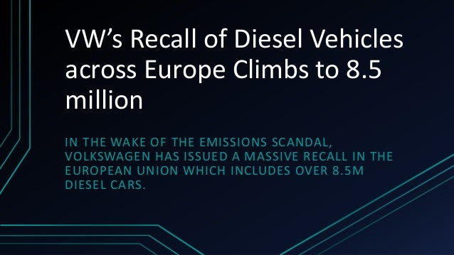 VW's Recall of Diesel Vehicles across Europe Climbs to 8.5 million IN THE WAKE OF THE EMISSIONS SCANDAL, VOLKSWAGEN HAS IS...