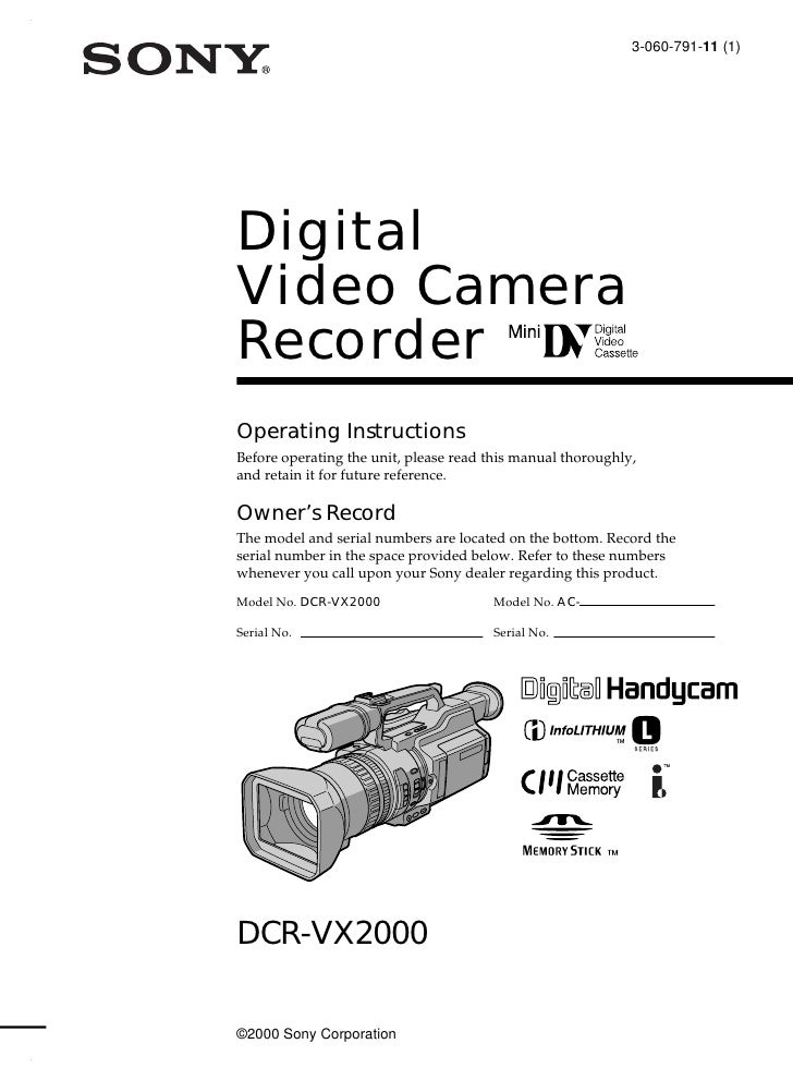 3-060-791-11 (1)     Digital Video Camera Recorder Operating Instructions Before operating the unit, please read this manu...