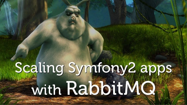 Scaling Symfony2 apps  with RabbitMQ