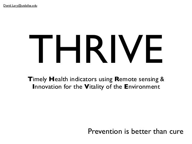 THRIVETimely Health indicators using Remote sensing & Innovation for the Vitality of the Environment Prevention is better ...
