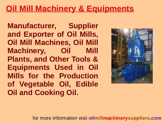 Oil Mill Machinery & Equipments Manufacturer, Supplier and Exporter of Oil Mills, Oil Mill Machines, Oil Mill Machinery, O...