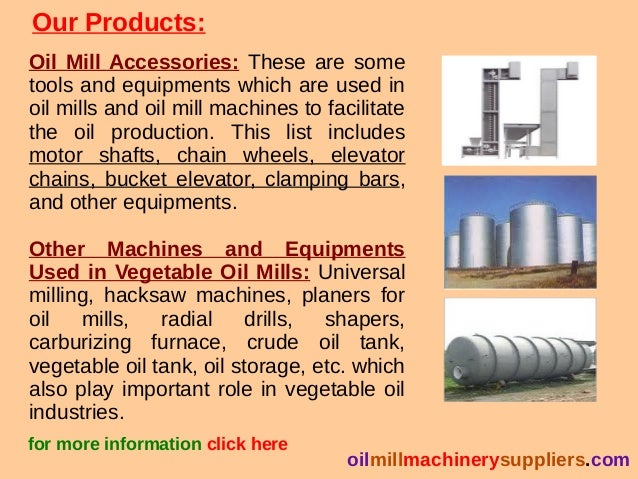 Our Products: Oil Mill Accessories: These are some tools and equipments which are used in oil mills and oil mill machines ...