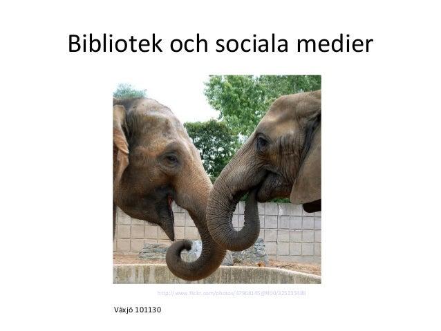 http://www.flickr.com/photos/47968145@N00/325235488 Växjö 101130 Bibliotek och sociala medier