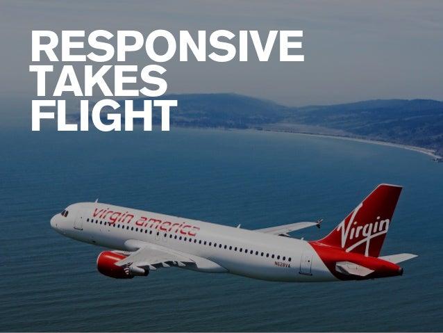 RESPONSIVE  TAKES  FLIGHT