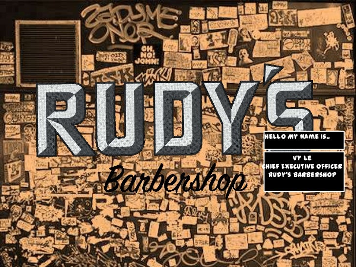 Hello My Name Is..<br />Vy Le<br />Chief Executive Officer<br />Rudy's Barbershop<br />