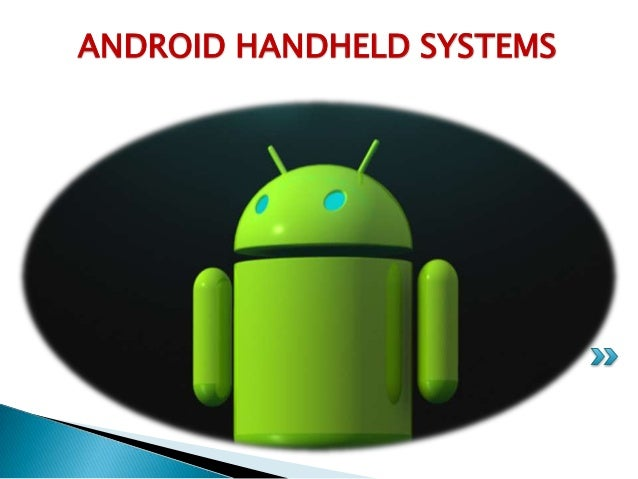 ANDROID HANDHELD SYSTEMS