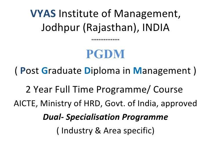 VYAS Institute of Management,      Jodhpur (Rajasthan), INDIA                    ****************                  PGDM( P...