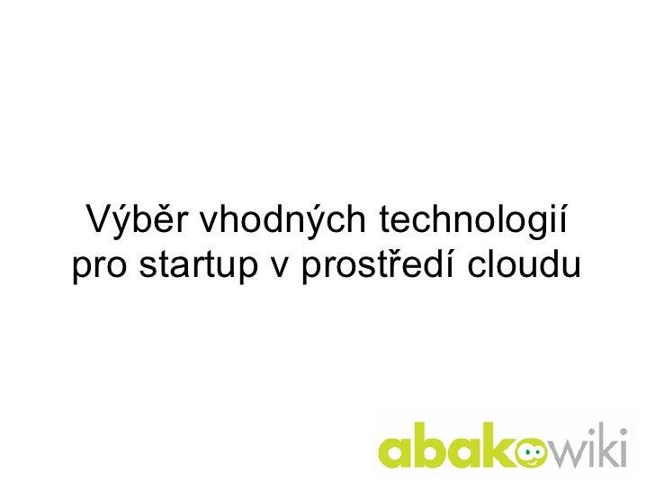 Výběr vhodných technologií pro startup v prostředí cloudu
