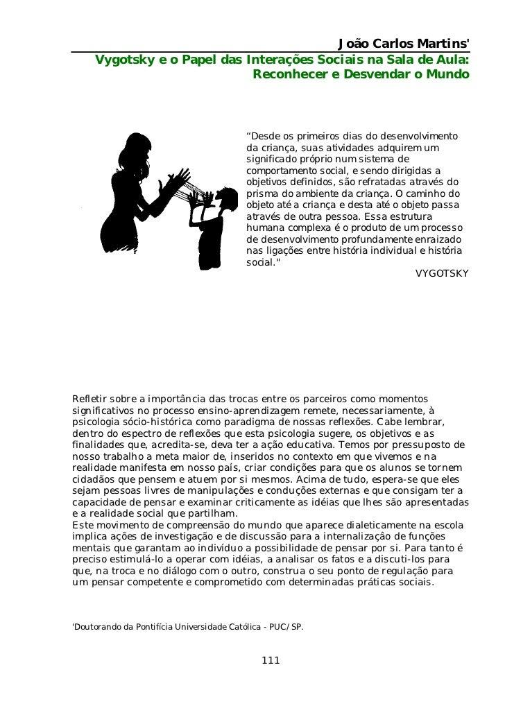 João Carlos Martins     Vygotsky e o Papel das Interações Sociais na Sala de Aula:                             Reconhecer ...