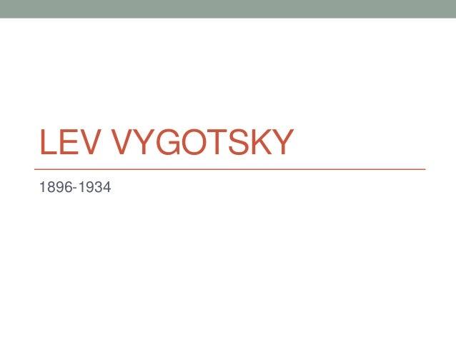 LEV VYGOTSKY 1896-1934