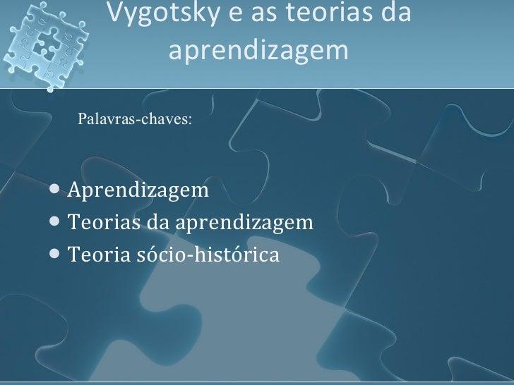 Vygotsky e as teorias da aprendizagem Slide 2