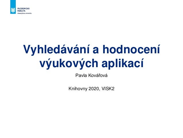 Vyhledávání a hodnocení výukových aplikací Pavla Kovářová Knihovny 2020, VISK2