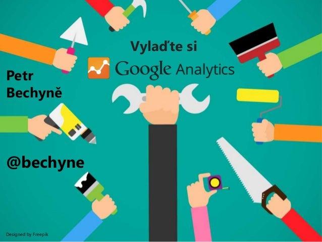 Designed by Freepik Vylaďte si Petr Bechyně @bechyne