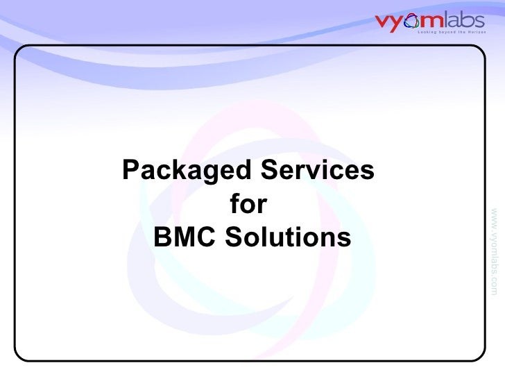 Packaged Services  for  BMC Solutions