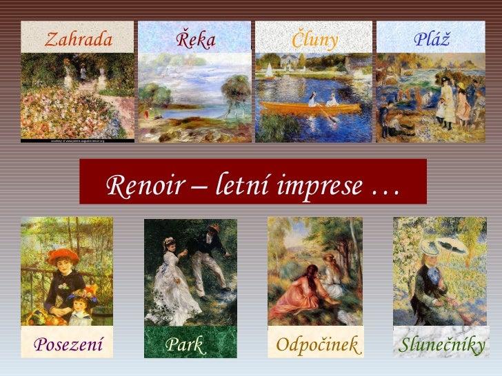 Renoir – letní imprese … Posezení Park Zahrada Odpočinek Řeka Čluny Pláž Slunečníky