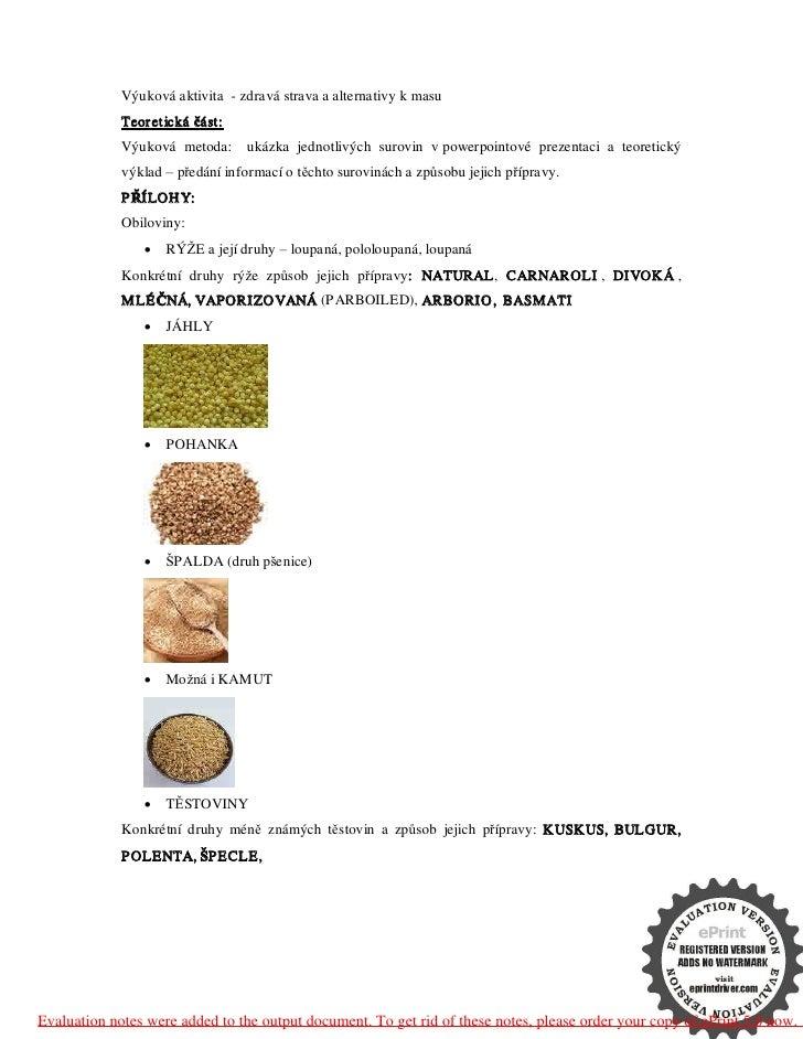 Výuková aktivita - zdravá strava a alternativy k masu             Teor et ická část:             Výuková metoda:      ukáz...