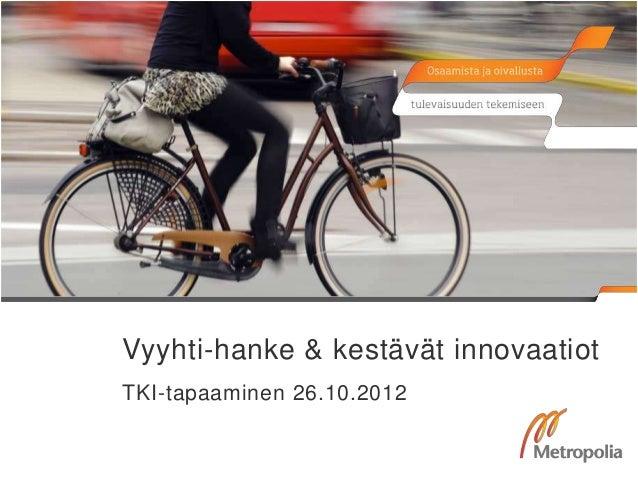 Vyyhti-hanke & kestävät innovaatiotTKI-tapaaminen 26.10.2012
