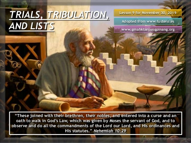 "TRIALS, TRIBULATION, AND LISTS Lesson 9 for November 30, 2019 Adopted from www.fustero.es www.gmahktanjungpinang.org ""Thes..."