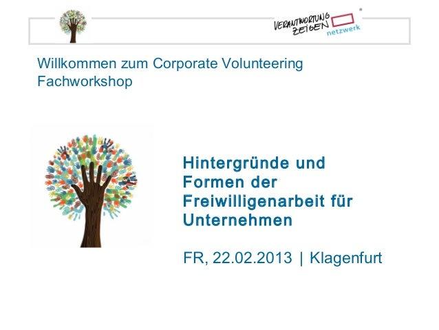 Willkommen zum Corporate VolunteeringFachworkshop                    Hintergründe und                    Formen der       ...