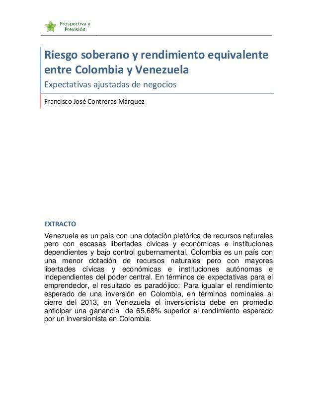 Riesgo soberano y rendimiento equivalente entre Colombia y Venezuela Expectativas ajustadas de negocios Francisco José Con...
