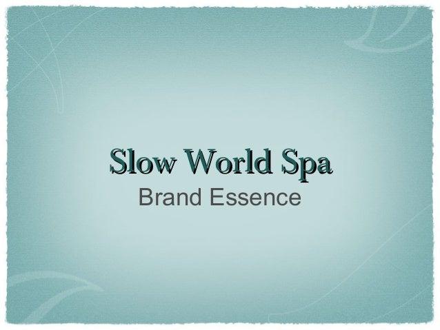 Slow World SpaSlow World Spa Brand Essence