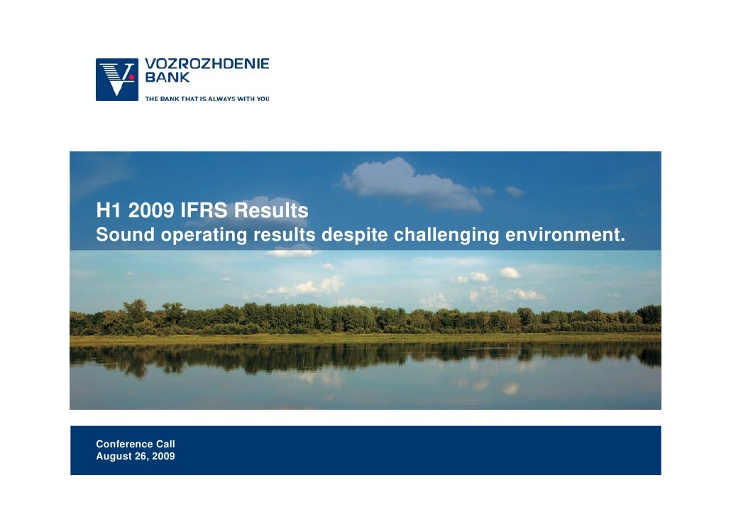 H1 2009 IFRS Results Sound operating results despite challenging environment.     Conference Call August 26, 2009