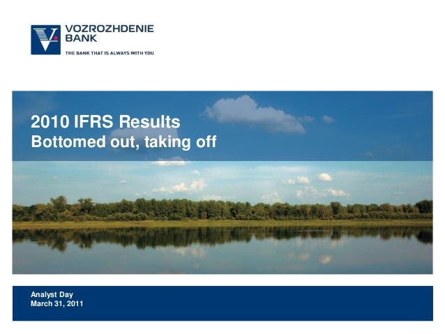 2010 IFRS ResultsBottomed out, taking offAnalyst DayMarch 31, 2011