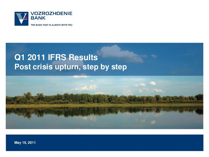 Q1 2011 IFRS ResultsPost crisis upturn, step by stepMay 19, 2011