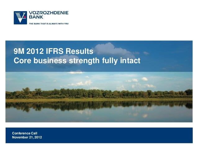 9M 2012 IFRS ResultsCore business strength fully intactConference CallNovember 21, 2012