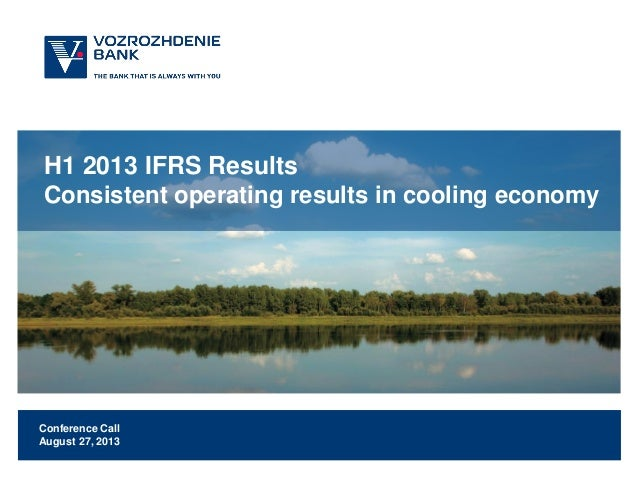 H1 2013 IFRS Results Consistent operating results in cooling economy  Conference Call August 27, 2013