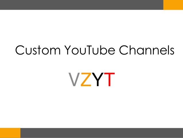 Custom YouTube ChannelsVZYT