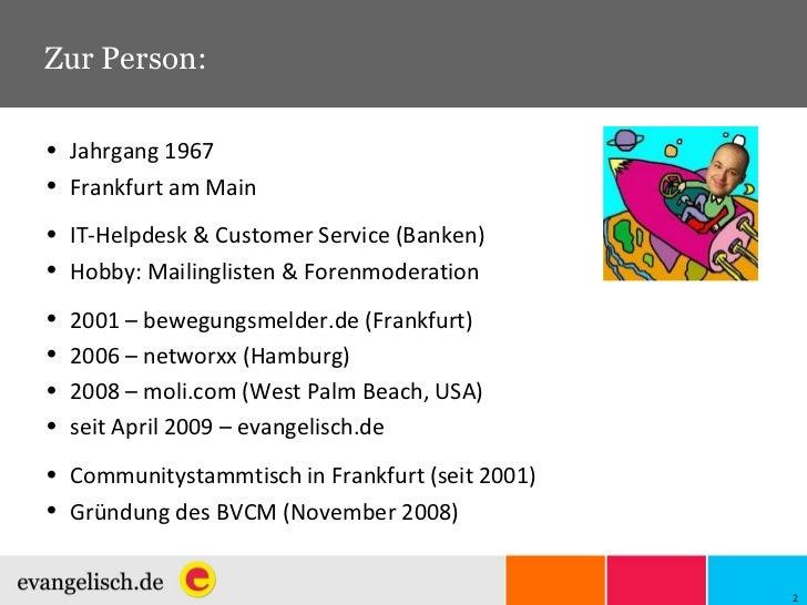 Zur Person: <ul><li>Jahrgang 1967 </li></ul><ul><li>Frankfurt am Main </li></ul><ul><li>IT-Helpdesk & Customer Service (Ba...